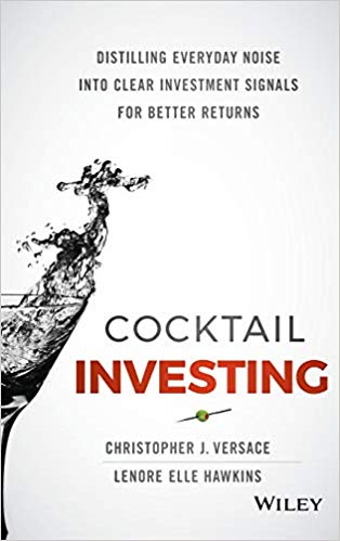 Cocktail Investing : Distilling Everyday Noise Into Clear Investment Signals For Better Return