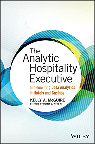 The Analytic Hospitality Executive: Implementing Data Analytics in Hotel and Casinos