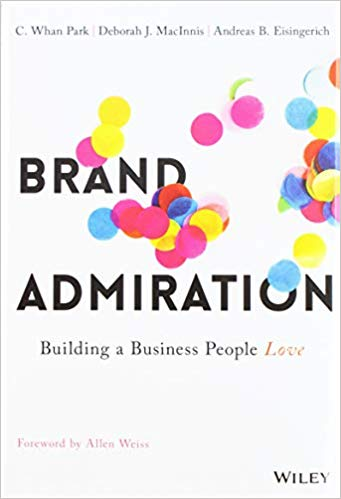 Brand Admiration : Building a Business People Love