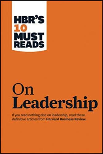 HBR'S 10 Must Reads : On Leadership