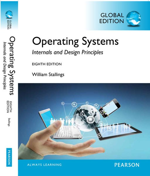 Operating Systems : internals and design principles (Eighth Edition)