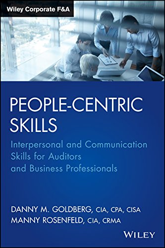 People-Centric Skills : interpersonal and communication skills for auditors and business professionals
