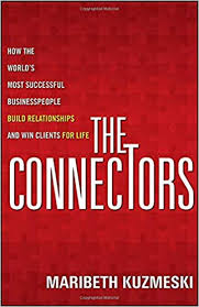 The Connectors - How the World's Most Successful Business people Build Relationships and Win Clients for Life