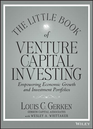 The Little Book of Venture Capital Investing : empowering economic growth and investment portfolios