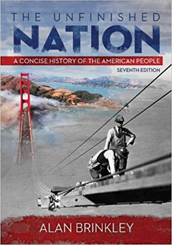 The Unfinished Nation : a concise history of the american people (Seventh Edition)