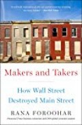 Makers and Takers - how the wall street destroyed main street