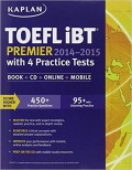 (F. TEKNIK) Toefl IBT Premier 2014-2015 with 4 Practice Tests (Fifth Edition)