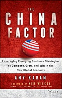 Image of The China Factor: Leveraging Emerging Business Strategies to Compete, Grow, and Win in the New Global Economy