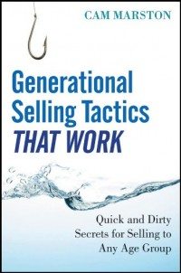 Image of Generational Selling Tactics That Work : Quick and Dirty Secrets for Selling to Any Age Group